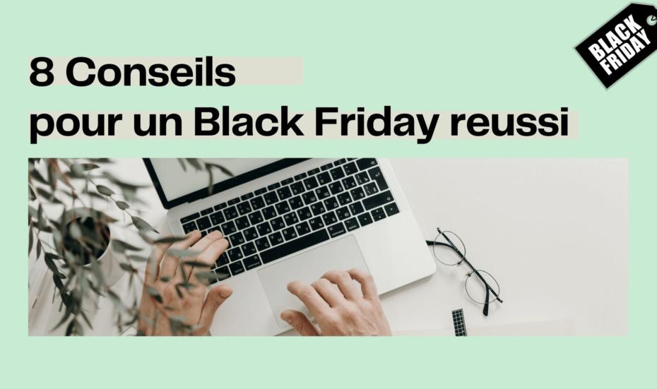 8 conseils pour un black friday reussi